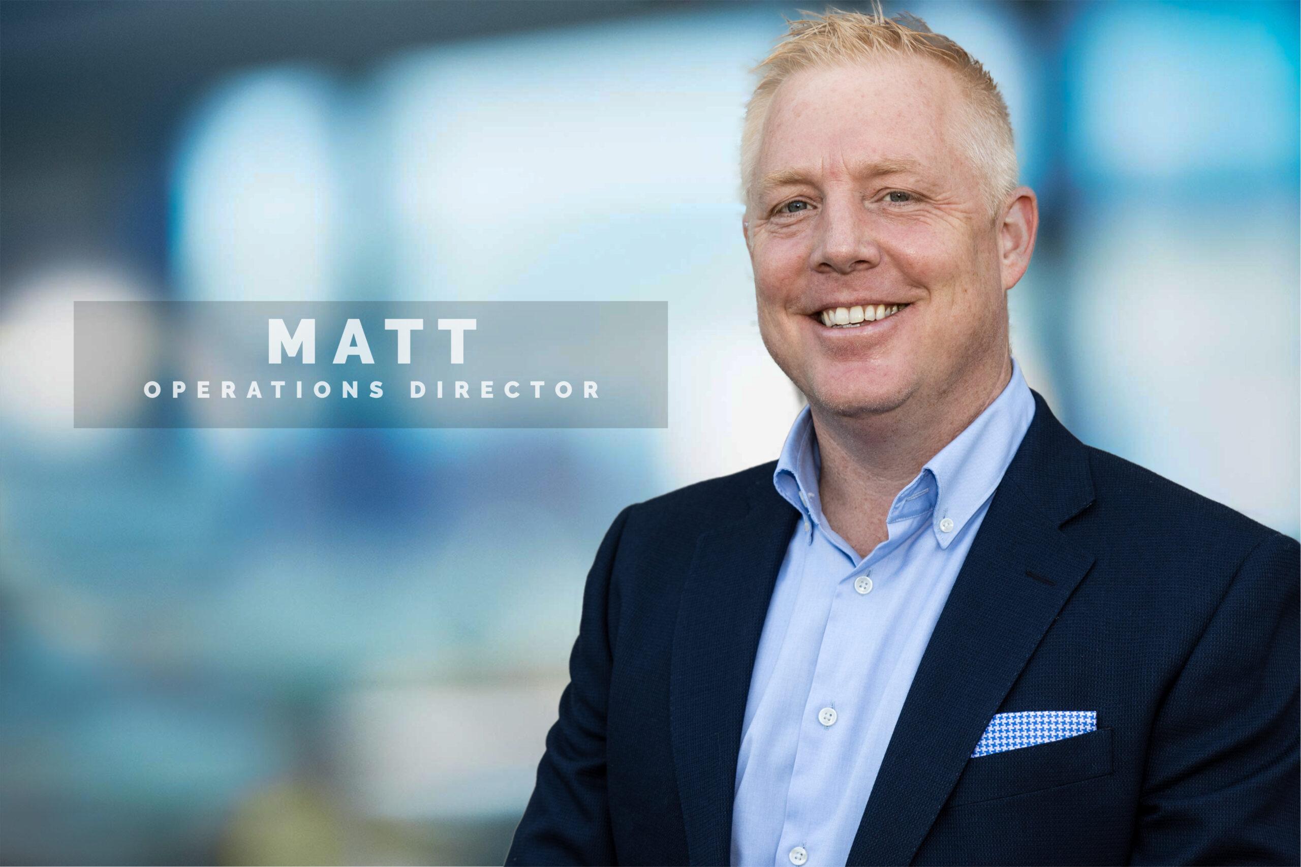 Matt - Operations Director