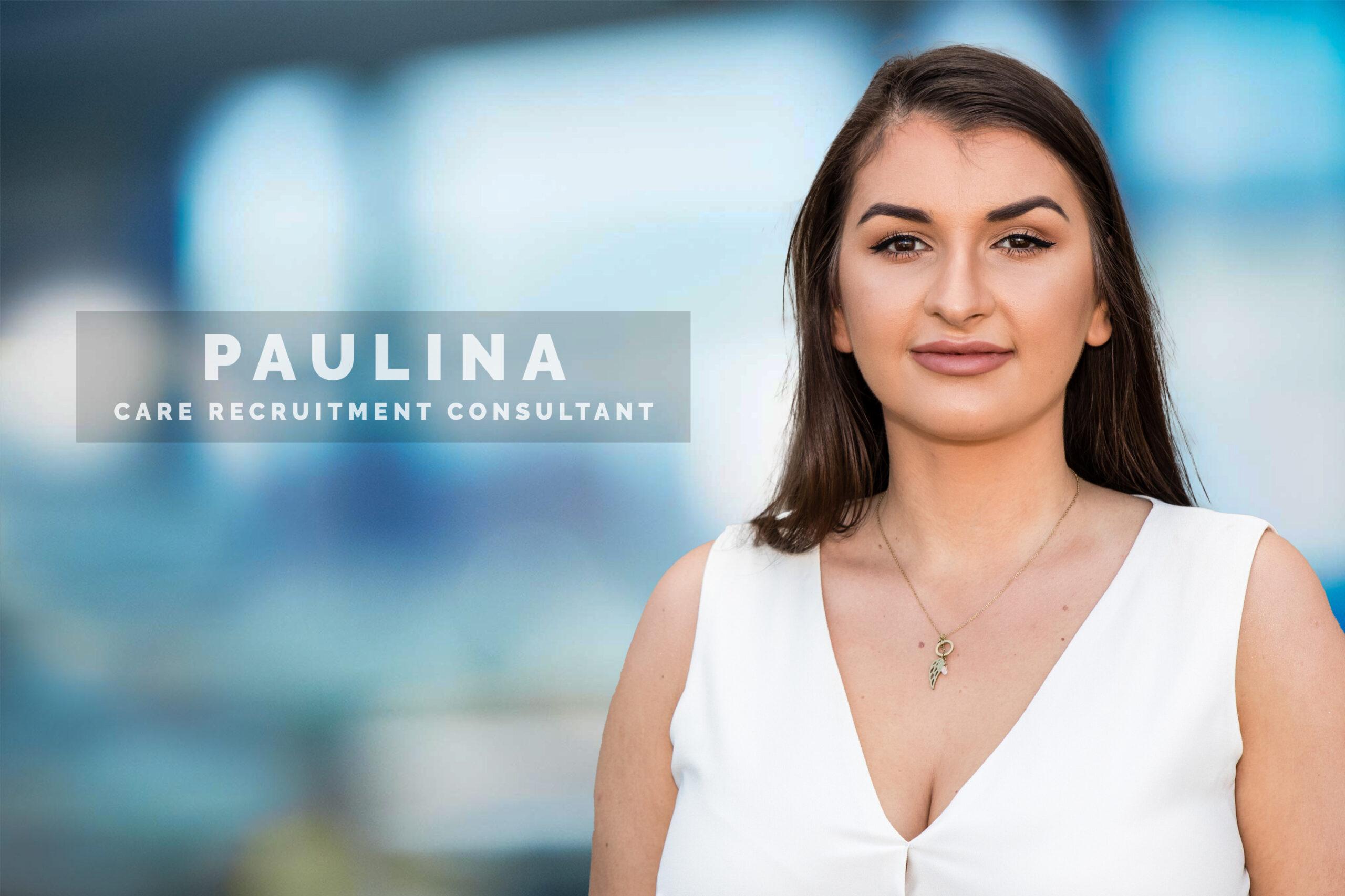 Paulina - Care Recruitment Consultant